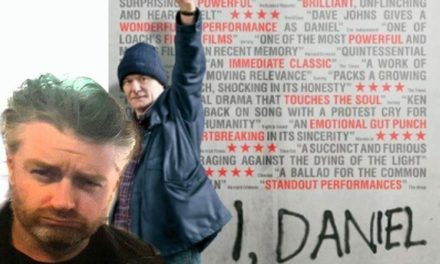 "I, Daniel Blake – Movie Review 4.5/5 ""Touched me to my very core"" Glenn Blomfield"