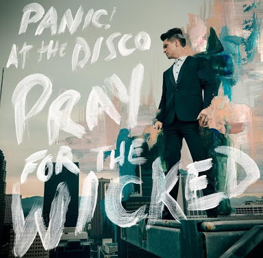PANIC! AT THE DISCO ANNOUNCE NEW ALBUM  'PRAY FOR THE WICKED' ON JUNE 22