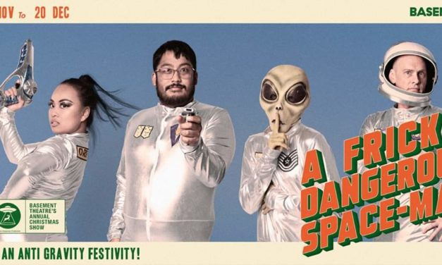 A Fricken Dangerous Space-mas – Theatre Review