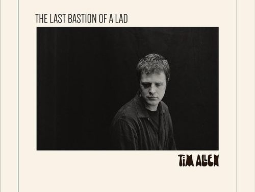 Tim Allen The Last Bastion Of A Lad Music Review